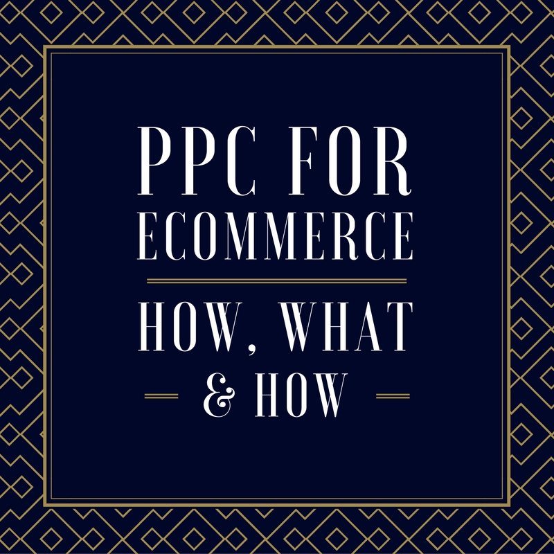 PPC for ecommerce how what and how